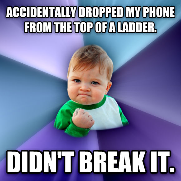 Image result for i dropped my phone and it didn't break