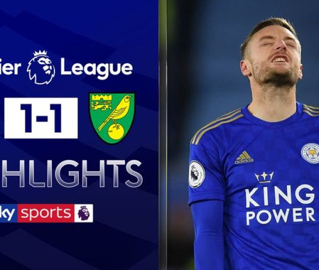 Leicester   Norwich Match Report Highlights