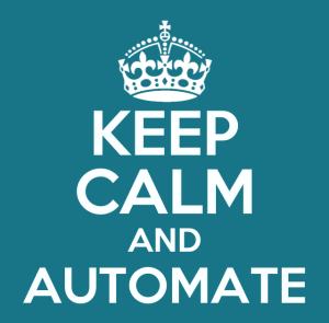 Keep Calm and Automate
