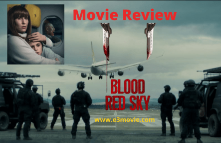 Blood Red Sky Movie Review by e3movie