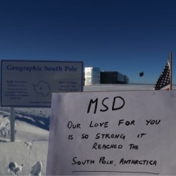 Support for MSD has reached even the coldest place on Earth, Antarctica. Photo courtesy of Ashley Curtis
