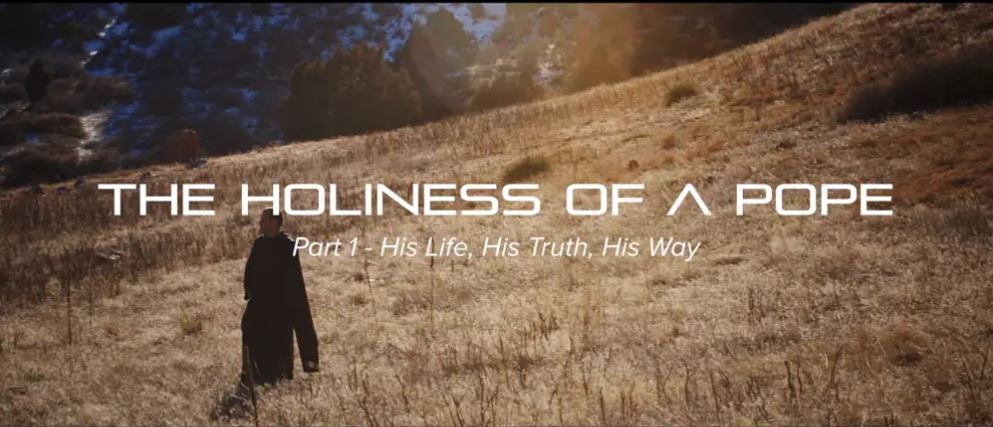 The Holiness of a Pope (4-part series, 27 minutes)