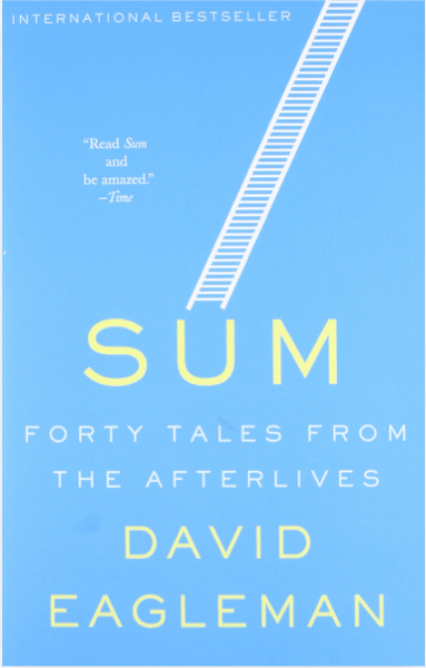 Read Sum Forty Tales From The Afterlives By David Eagleman