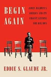 """Cover of """"Begin Again"""" by Eddie Glaude, Jr."""