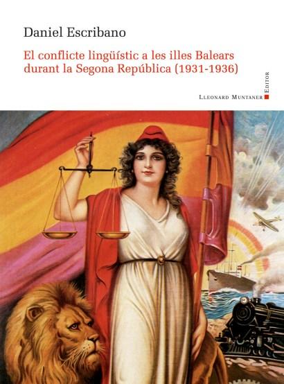 Portada de llibre El conflicte lingüístic a les illes Balears durant la Segona República (1931-1936)