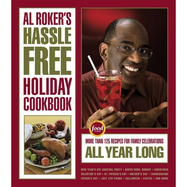 Al Roker's Hassle Free Holiday Cookbook