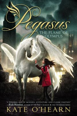 Pegasus: The Flame of Olympus by Kate O'Hearn