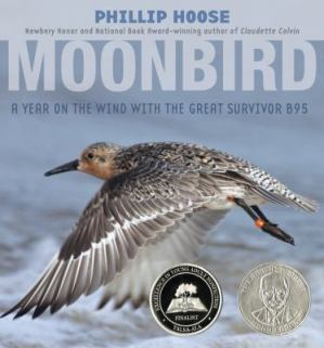 Moonbird: A Year on the Wing with the Great Survivor B95 by Philip Hoose
