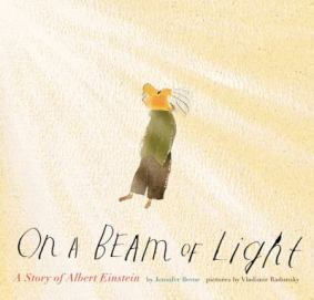 On a Beam of Light: A Story of Albert Einstein by Jennifer Berne
