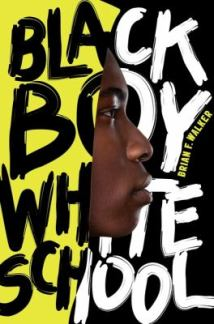 Black Boy, White School by Brian Walker