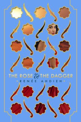 The Rose & the Dagger b y Renn Ahdieh
