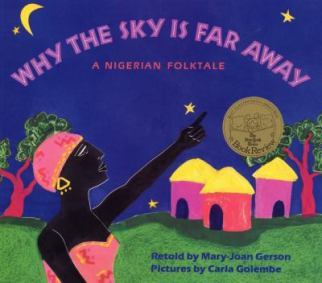 Why the Sky is Far Away: A Nigerian Folktale by Mary-Joan Gerson