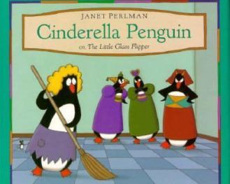 Cinderella Penguin, or the Little Glass Flipper by Janet Perlman