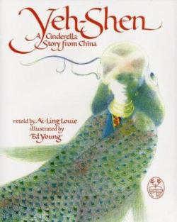 Yeh Shen: a Cinderella Story from China by Ai-Ling Louie
