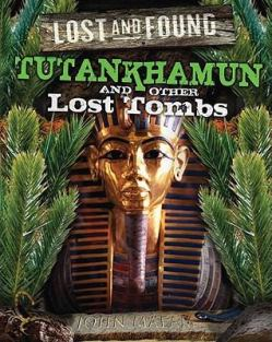 Tutankhamun and Other Lost Tombs by John Malam