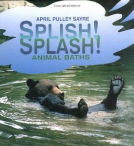 Splish, Splash, Animal Baths by April Pulley Sayre
