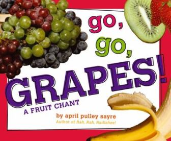 Go, Go, Grapes by April Pulley Sayre