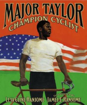 Major Taylor: Champion Cyclist by Lesa Cline-Ransome