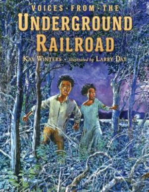 Voices from the Underground Railroad by Kay Winters