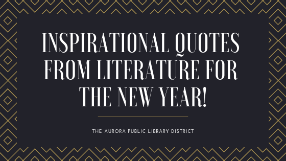 Inspirational Quotes From Literature For The New Year Aurora