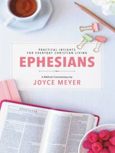Ephesians Biblical Commentary by Joyce Meyer