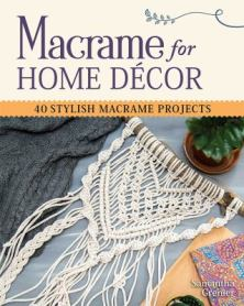 Macrame for Home Decor by Samantha Grenier