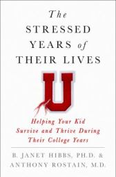 The Stressed Years of Their Lives by Hibbs and Rostain