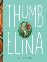 Thumbelina, adapted by Eduard Jose