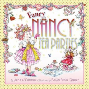 Fancy Nancy Tea Parties by Jane O'Connor