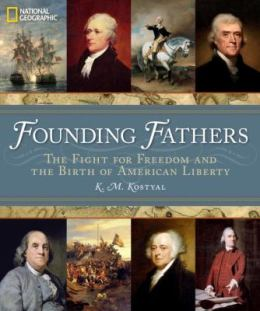 Founding Fathers by K.M. Kostyal