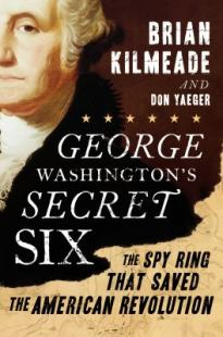 George Washington's Secret Six by Kilmeade and Yaeger