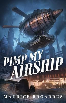 Pimp My Airship by Maurice Broaddus