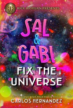 Sal & Gabi Fix the Universe by Carlos Hernandez
