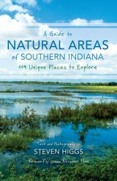 A Guide to Natural Areas of Southern Indiana by Steven Higgs