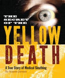 The Secret of the Yellow Death by Suzanne Jurmain