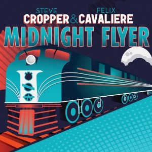 Steve Cropper and Felix Cavaliere - Midnight Flyer