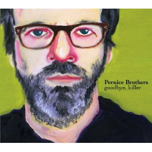 The Pernice Brothers - Goodbye, Killer