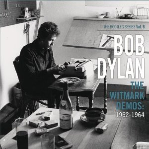 The Bootleg Series Volume 9 - The Witmark Demos