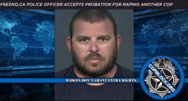 Fresno, CA Police Gets Probation For Raping Another Cop