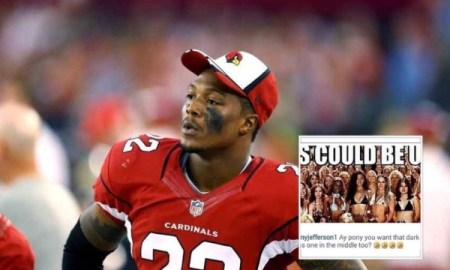 Arizona Cardinals NFL PlayerTony Jefferson Makes Disrespectful Comments About Dark Skin Women On Instagram