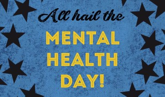 All Hail the Mental Health Day!