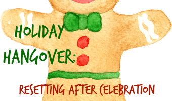 Holiday Hangover: Resetting After Celebration Overload