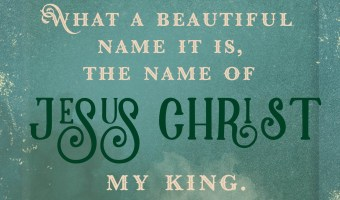 Scripture and a Song: What a Beautiful Name