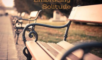 Embracing Solitude