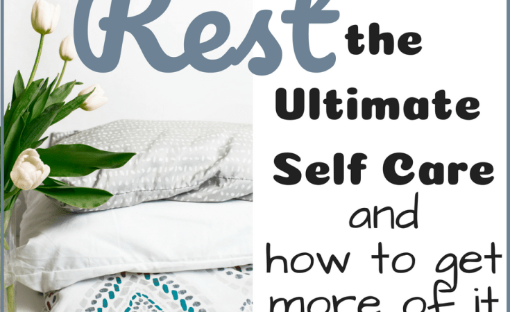 Rest- Self Care