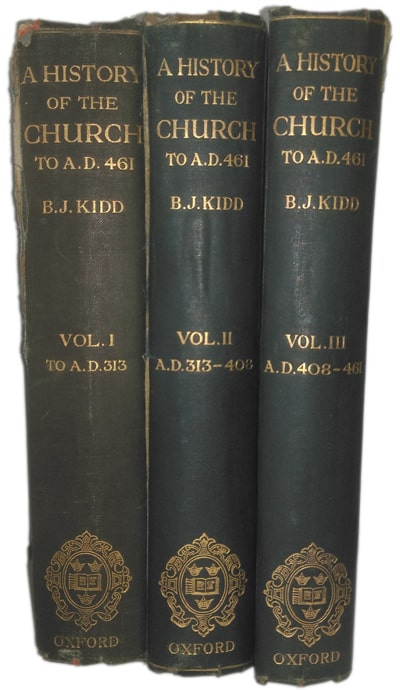 Beresford James Kidd [1863-1948], A History of the Church to A.D. 461, 3 Vols