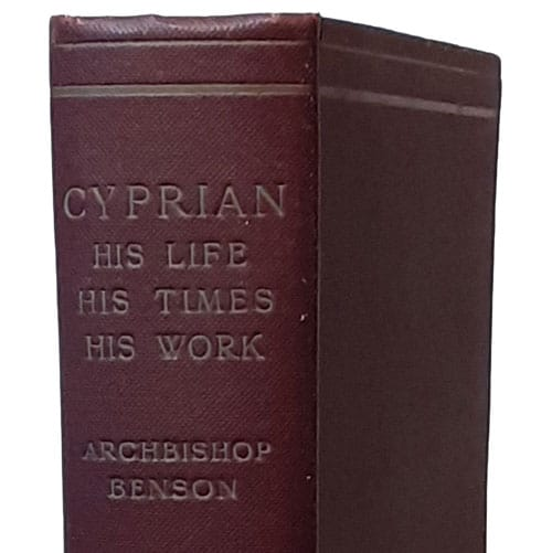 Edward White Benson [1829-1896], Cyprian: His Life, His Times, His Work