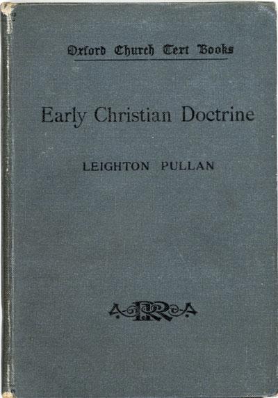 Leighton Pullan [1865-1940], Early Christian Doctrine