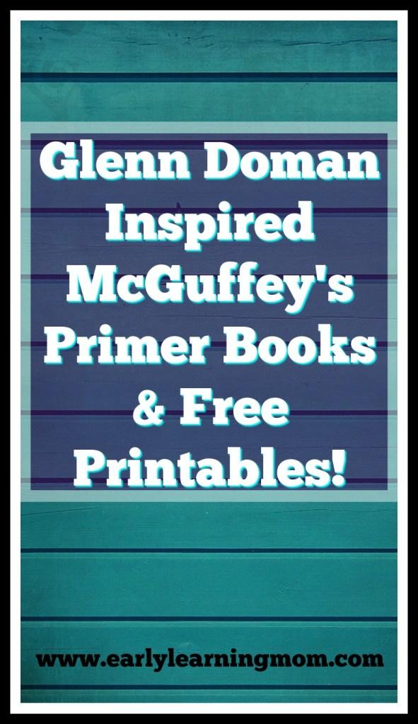 Glenn Doman Inspired McGuffey's Primer Books// Free Printables!