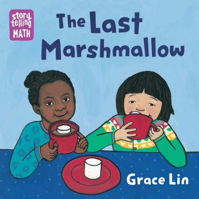 Storytelling Math Series, The Last Marshmallow, Grace Lin, Best Books for Babies